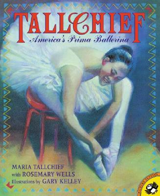 Tallchief By Tallchief, Maria/ Wells, Rosemary/ Kelley, Gary (ILT)