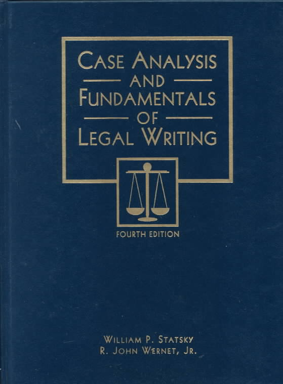 Case Analysis and Fundamentals of Legal Writing By Statsky, William P./ Wernet, R. John, Jr.